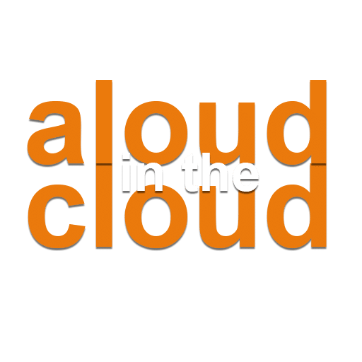 Aloud in the Cloud